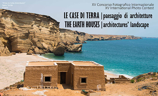 "XV International Photographic Competition: ""The Earth Houses - architectures' landscape"